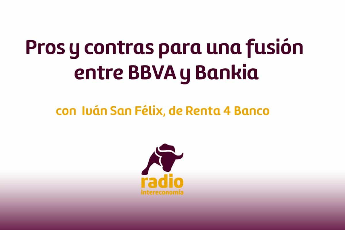 Pros y contras para una fusión entre BBVA y Bankia