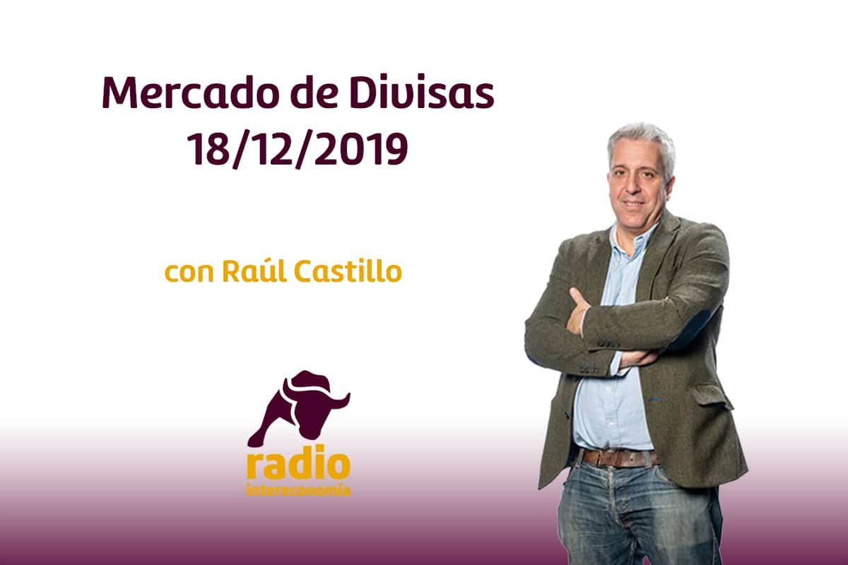Mercado de Divisas 18/12/2019