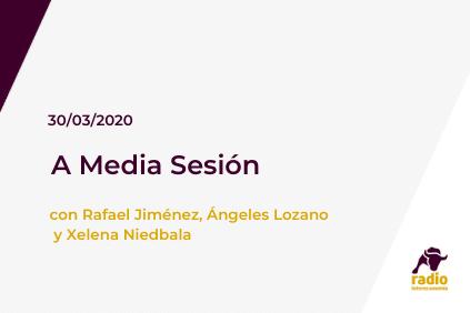 A Media Sesión 30/03/2020