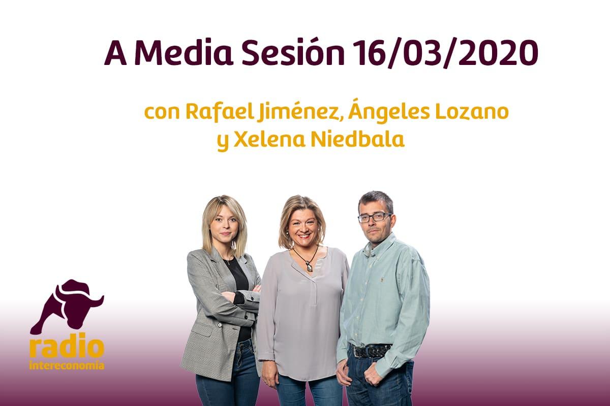 A Media Sesión 16/03/2020