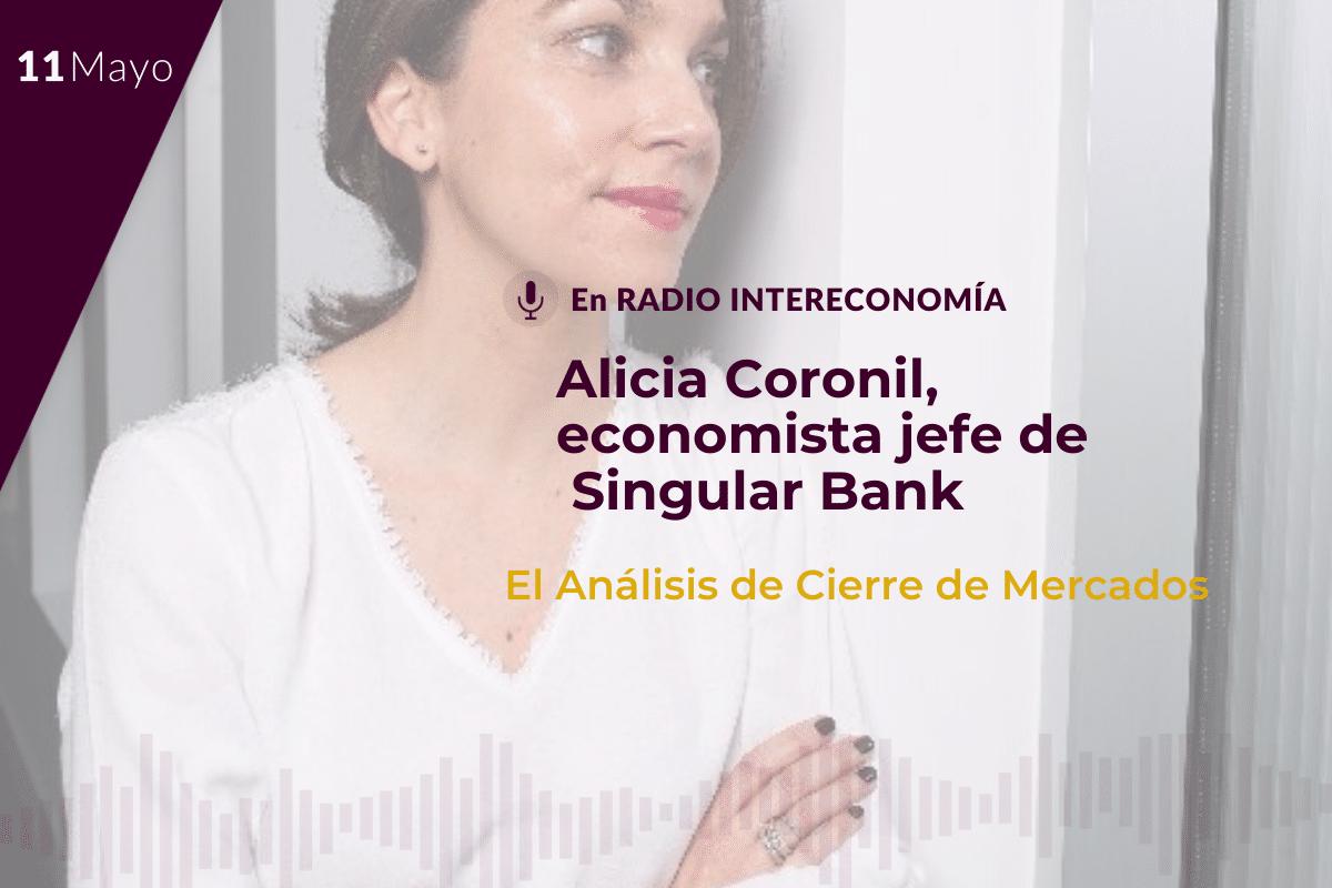 Alicia Coronil Jónsson, Economista Jefe de Singular Bank a Cierre de Mercados: 'Si alguien conoce las necesidades de una empresa, son precisamente los empresarios'