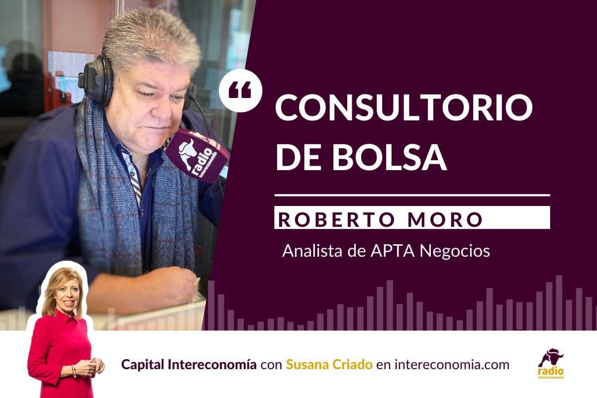 Consultorio de Bolsa con Roberto Moro(APTA Negocios) 25/06/2021