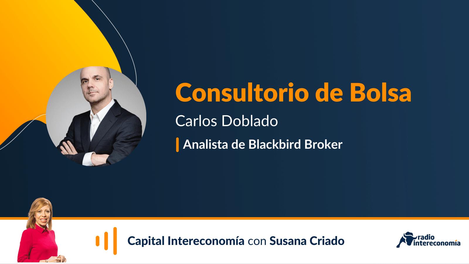 Consultorio de Bolsa con Carlos Doblado(Blackbird) 25/10/2021