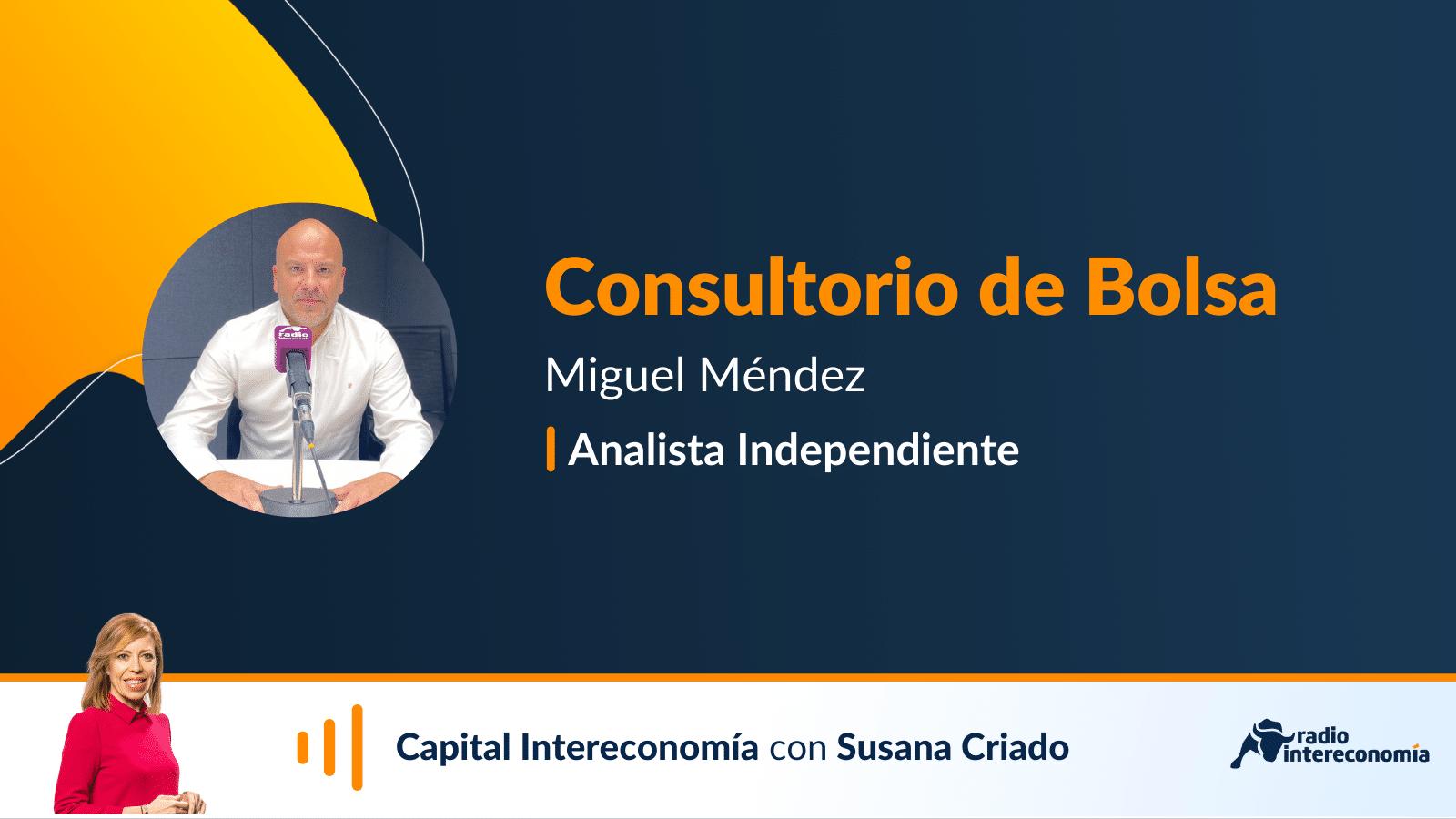 Consultorio de Bolsa con Miguel Méndez 20/10/2021